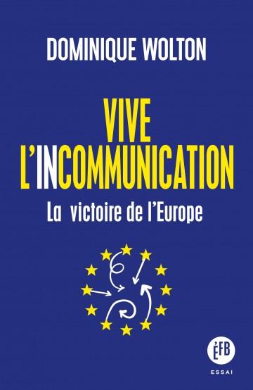 Vive l'icommunication, La victoire de l'Europe